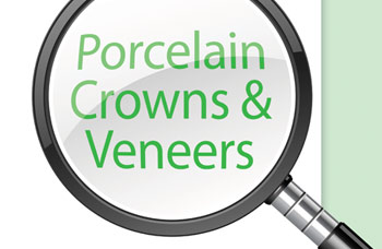 Porcelain crowns and veneers.