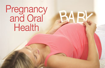 Pregnancy and oral health.