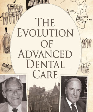The evolution of advanced dental care.