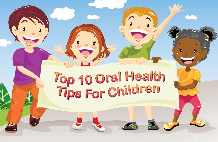 Top 10 oral health tips for children.