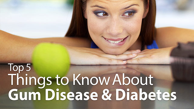 Top 5 Things to Know About Gum Disease and Diabetes Video
