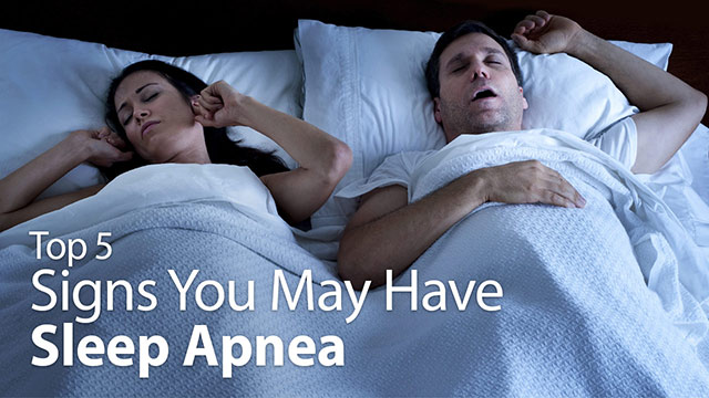 Top 5 signs you may have sleep apnea
