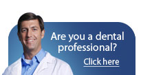 Dental Professionals Click Here!