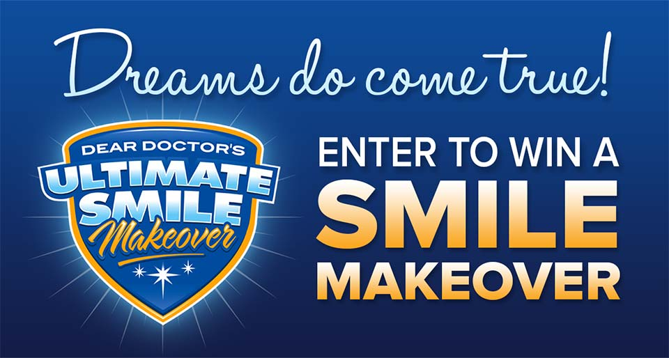 Enter Today To Win Dear Doctor S Ultimate Smile Makeover